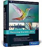 Photoshop Elements 2018: Fotos verwalten und bearbeiten, RAW entwickeln, Bildergalerien prsentieren