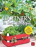 Gärtnern in Sack, Box & Co.: Selbstversorgen: flexibel und mobil (BLV)