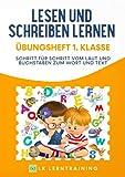 Lesen und Schreiben lernen Übungsheft 1. Klasse: Schritt für Schritt vom Laut und Buchstaben zum...