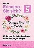 Erinnern Sie sich? Poesiealbum - Sprche: Einfaches Gedchtnistraining durch Wortergnzungen - Band 5...