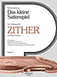 Das Kleine Saitenspiel 1 Lehrgang Fuer Zither 1