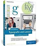 Grundkurs Typografie und Layout: Für Ausbildung, Studium und Praxis – Ausgabe 2020: Fr...