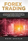 Forex Trading: 10 Golden Steps and Forex Investing Strategies to Become Profitable Trader in a...