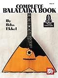 The Complete Balalaika Book (Book & Online Audio): Noten, Lehrmaterial, Download fr Balalaika