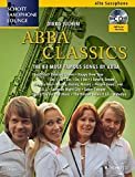 Abba Classics: The 14 Most Famous Songs by ABBA. Alt-Saxophon. Ausgabe mit CD. (Schott Saxophone...