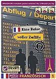 Birkenbihl Sprachen: Franzsisch gehirn-gerecht, Eine Reise voller Zuflle, Teil 1