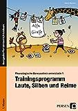 Phonologische Bewusstheit entwickeln 1: Trainingsprogramm: Laute, Silben und Reime (1. Klasse)