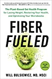 Fiber Fueled: The Plant-Based Gut Health Program for Losing Weight, Restoring Your Health, and...