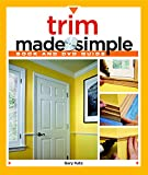 Trim Made Simple: A Book and Step-By-Step Companion DVD [With DVD]