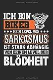 Ich Bin Biker Sarkasmus Blödheit: Motorrad & Biker Notizbuch 6'x9' Bikerin Geschenk Für Motorrad...