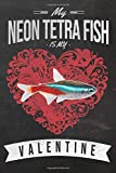 My Neon Tetra Fish is My Valentine: Unique 2-in-1 Journal & Planner Gift For Neon Tetra Fish Owners...