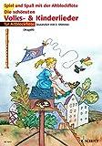 Die schönsten Volks- und Kinderlieder: 1-2 Alt-Blockflöten (Spiel und Spaß mit der Blockflöte)