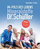 Im-Puls des Lebens: Mineralstoffe nach Dr. Schüßler
