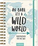Oh Baby, it's a wild world - Reisetagebuch / Erinnerungsbuch an eine schöne Reise - originelles...