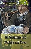 Im Schatten von Schlgel und Eisen: Roman