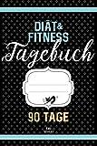 Dit & Fitness Tagebuch 90 Tage: Abnehmtagebuch zum Ausfllen