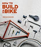 Gwiazdowski, J: How to Build a Bike: A Simple Guide to Making Your Own Ride