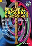 Die schnsten Popsongs fr Alt-Blockflte: 12 Pop-Hits. Band 1. 1-2 Alt-Blockflten. Ausgabe mit CD.