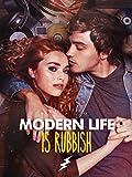 Modern Life is Rubbish [dt./OV]