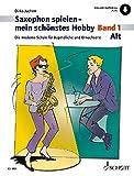 Saxophon spielen - mein schönstes Hobby. Alt-Saxophon - Band 1