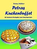 Petras Kuchenbuffet: 33 leckere Rezepte zum Nachbacken (Petras Kochbücher 21)