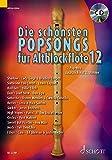 Die schönsten Popsongs für Alt-Blockflöte: 12 Pop-Hits. Band 12. 1-2 Alt-Blockflöten. (Die...