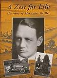 A Zest for Life: The Story of Alexander Keiller