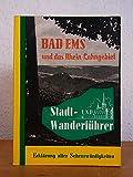 Bad Ems / Nassau und das Rhein-Lahngebiet. Stadt- und Wanderführer. Quellen, Landschaft, Klima,...