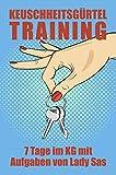 Keuschheitsgürtel Training │ Aufgaben von Lady Sas │Femdom & Malesub │Hotwife, Bull & Cuckold...