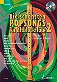 Die schönsten Popsongs für Alt-Blockflöte: 12 Pop-Hits. Band 2. 1-2 Alt-Blockflöten. Ausgabe mit...