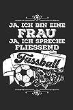 Frau spricht fliessend Fussball: Notizbuch / Notizheft für Fußballerin Fußballer-in...