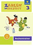 Zahlenwerkstatt - Rechentrainer: Zahlenwerkstatt - Ausgabe 2015: Rechentrainer 3 (Zahlenwerkstatt -...