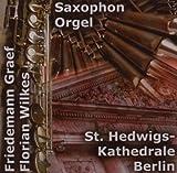 Saxophone & Organ - Graef & Wilkes