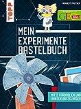 Mein Experimente-Bastelbuch: Mit 2 Farbfolien und bunten Bastelbögen. Empfohlen von GEOlino