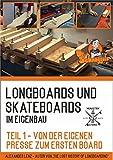 Longboards und Skateboards im Eigenbau Teil 1 - Von der eigenen Presse zum ersten Board: by Ministry...