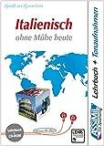 Italienisch ohne Mhe heute. Multimedia-PC. Lehrbuch + CD-ROM