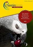 Teil 1: Die original Rezepturen der beliebten PapageienBäckerei Kekse: Backbuch für Papageien und...