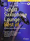 Schott Saxophone Lounge - BEST OF: 20 Most Famous Rock and Pop Songs. Tenor-Saxophon. Ausgabe mit...