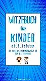 Witzebuch für Kinder ab 8 Jahren: Die lustigsten Kinderwitze ab dem 8 Lebensjahr