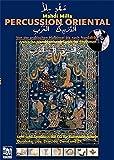 Percussion Oriental: Von der arabischen Halbinsel nach Nordafrika: Arabische, marokkanische und...