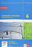 Lambacher Schweizer Mathematik 6. Ausgabe Bayern: Arbeitsheft plus Lösungsheft und Lernsoftware...