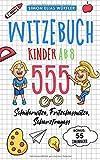 Witzebuch Kinder ab 8: Das ultimative Kinderbuch! Die Witzesammlung mit den 555 lustigsten...