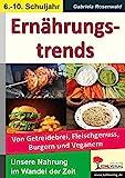 Ernährungstrends: Von Getreidebrei, Fleischgenuss, Burgern, Veganern & Co