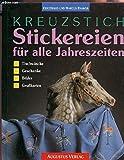 Kreuzstich Stickereien für alle Jahreszeiten. Tischwäsche, Grußkarten, Bilder, Geschenke