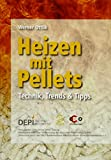 Heizen mit Pellets: Technik, Trends und Tipps