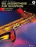 Die Jazzmethode für Saxophon: Vom ersten Ton bis Charlie Parker. Band 1. Sopran- (Tenor-) Saxophon....