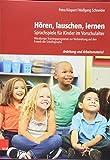 Hören, lauschen, lernen - Anleitung und Arbeitsmaterial: Sprachspiele für Kinder im Vorschulalter...