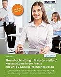 Finanzbuchhaltung mit Kostenstellen/Kostenträgern in der Praxis: mit DATEV Kanzlei-Rechnungswesen