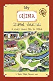 My China Travel Journal: A story about life in China (Travel Stories for Kids Book 1) (English...