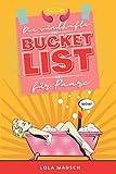 Die sündhafte Bucket List für Paare: Ein erotisches Workbook mit unzähligen aufregenden Ideen,...